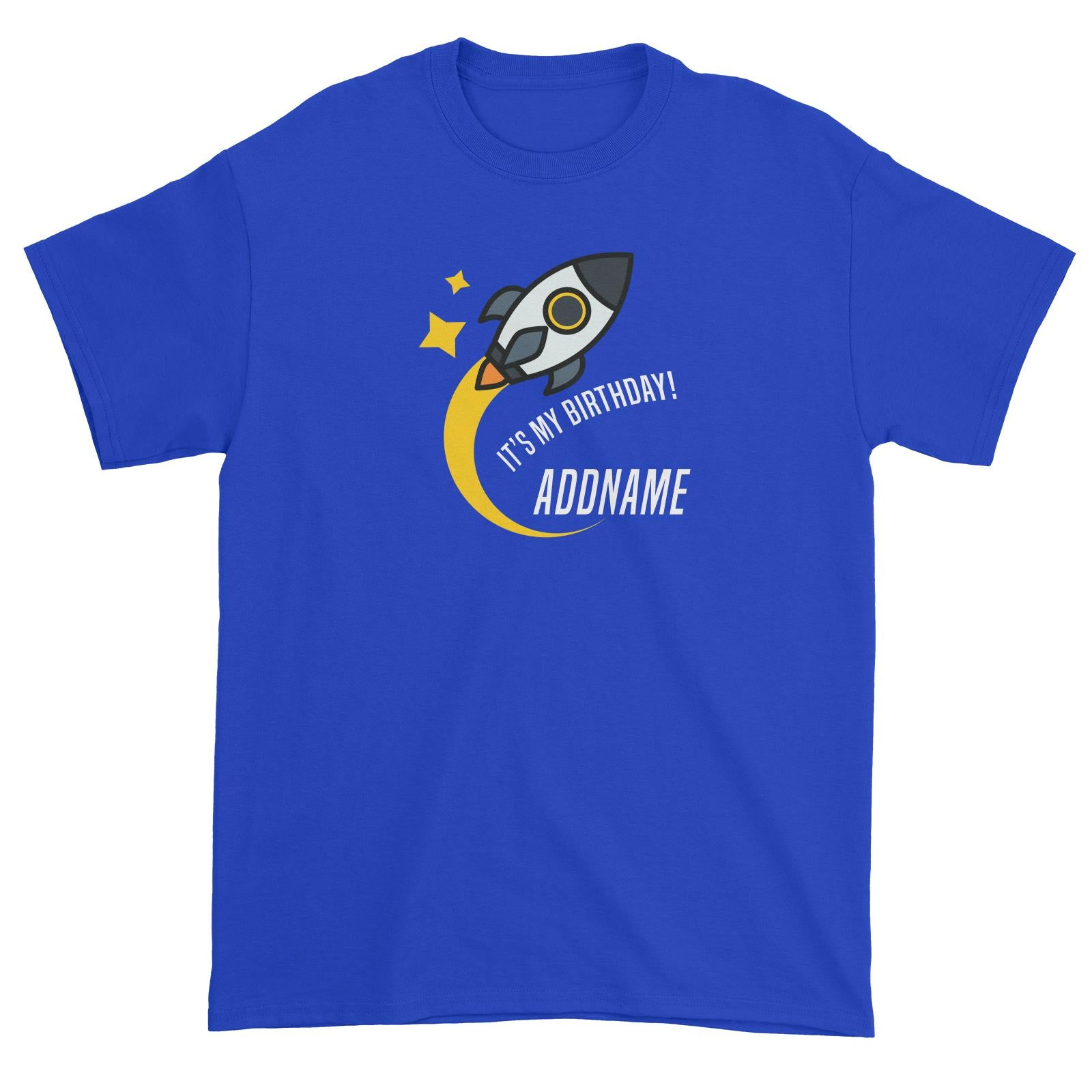 Birthday Flying Rocket To Galaxy It's My Birthday Addname Unisex T-Shirt