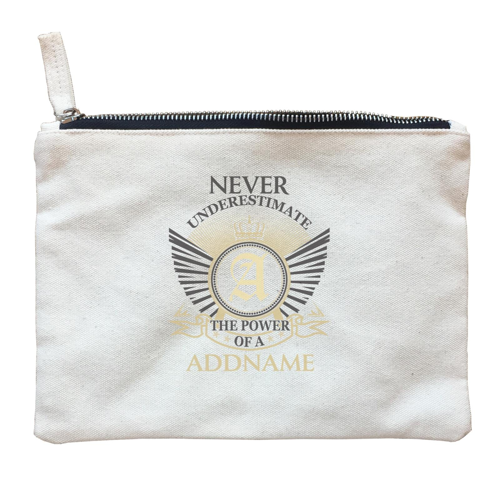 Personalize It Awesome Never Underestimate with  The Power of A with Add Initial and Addname Zipper Pouch