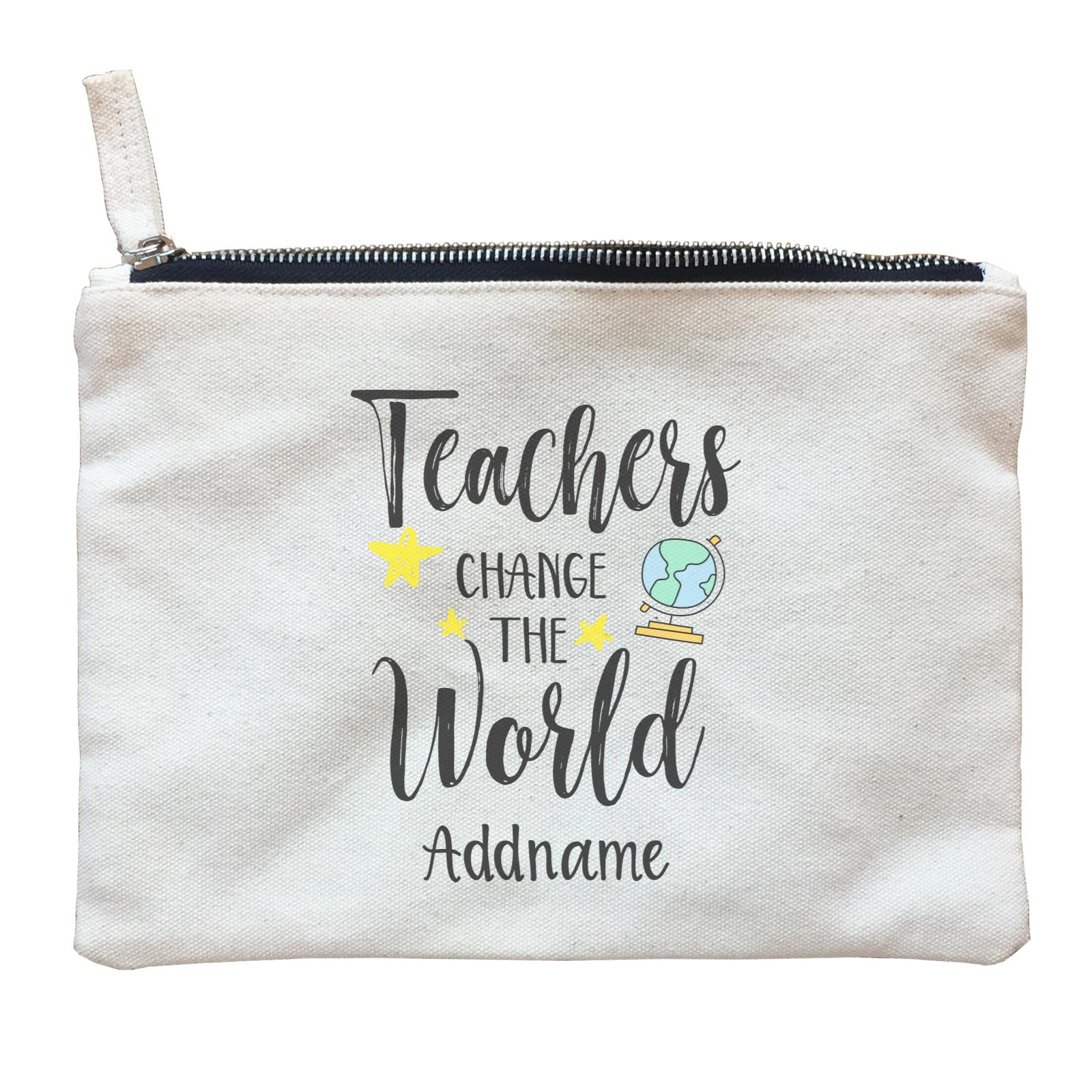 Teacher Quotes Teachers Change The World Addname Zipper Pouch