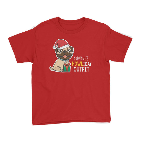 Cute Pug Addname's Howliday Outfit Kid's T-Shirt Christmas Animal Funny Personalizable Designs