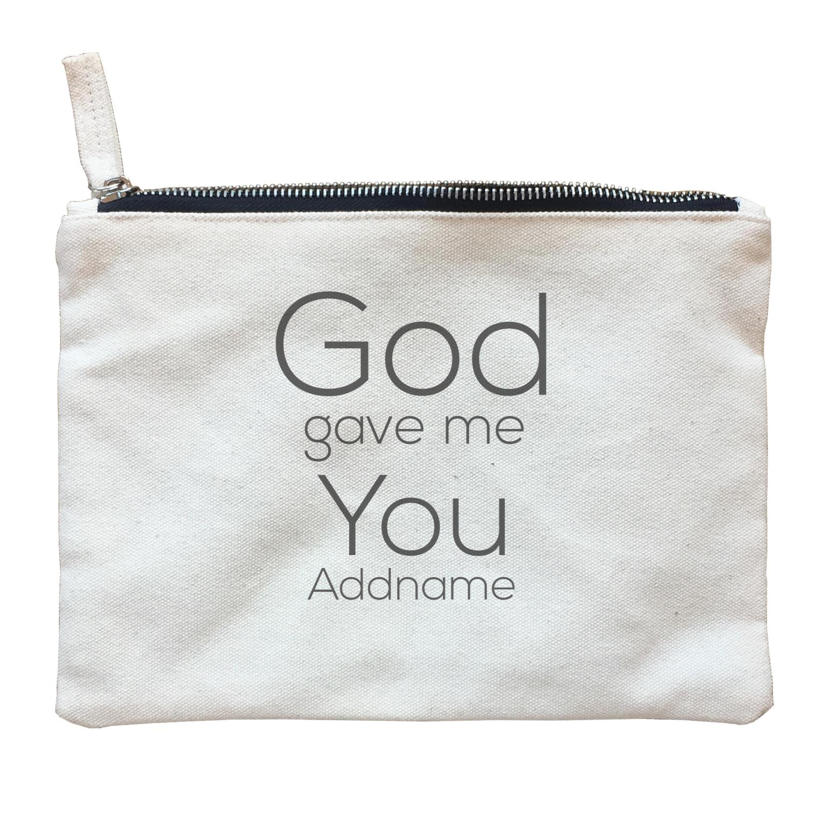 Gods Gift God Gave Me You Addname Zipper Pouch