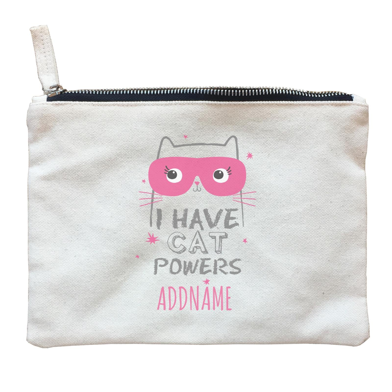I Have Cat Powers Addname Zipper Pouch