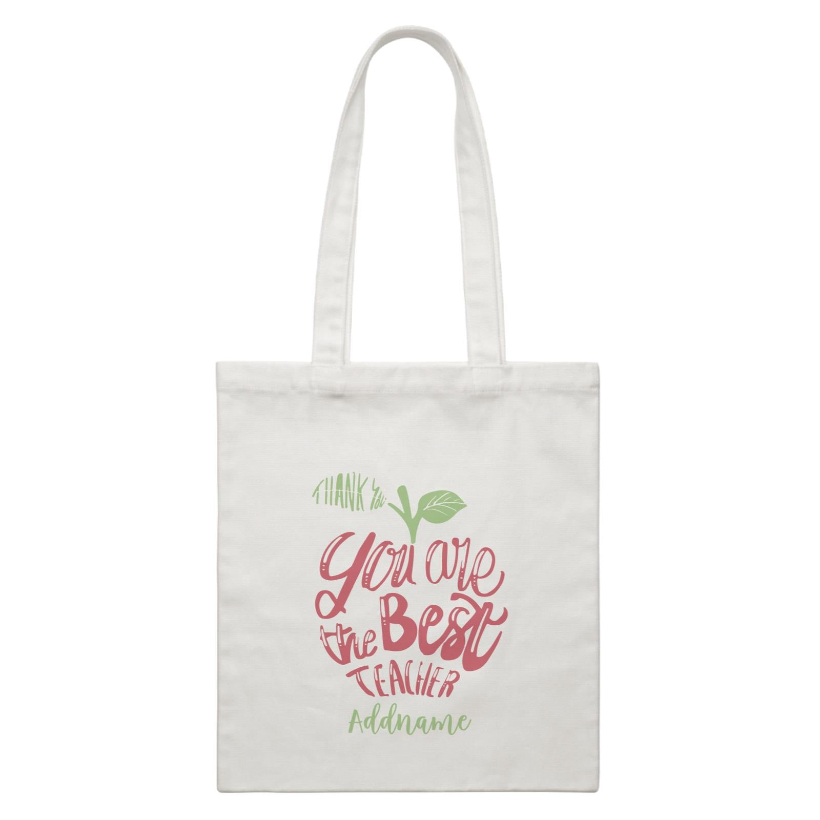 Teacher Apple Thank You You Are The Best Teacher Addname White Canvas Bag