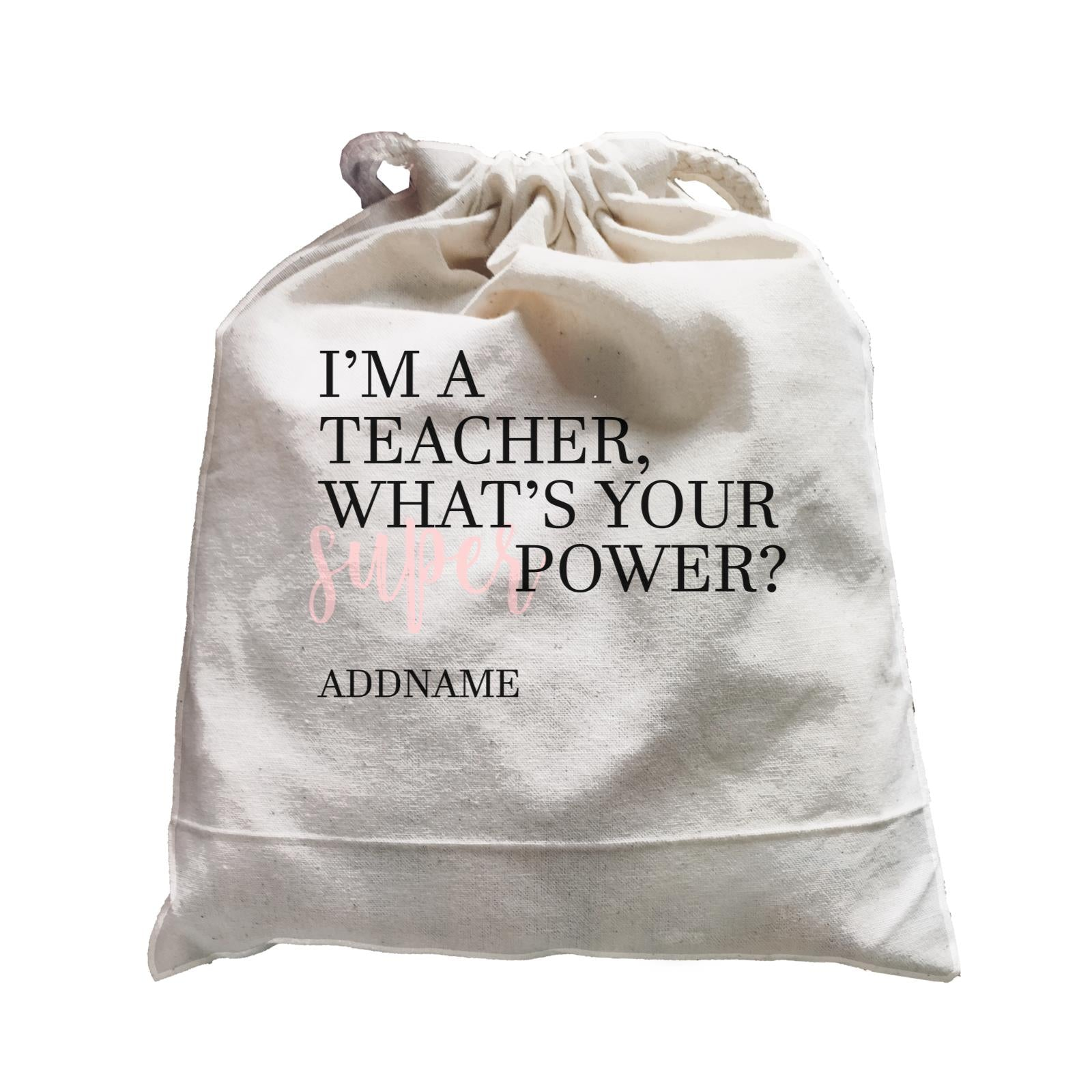 Super Teachers Pink I'm A teacher What's Your Superpower Addname Satchel