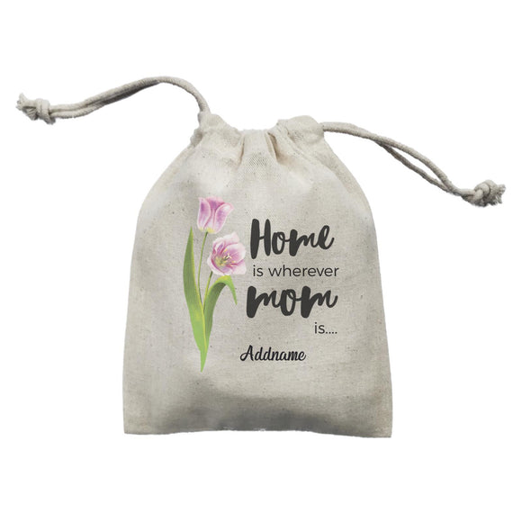 Sweet Mom Quotes 1 Tulip Home Is Wherever Mom Is Addname Mini Accessories Mini Pouch