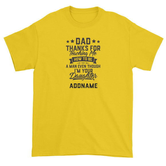 Dad Thanks For Teaching Me Addname Unisex T-Shirt