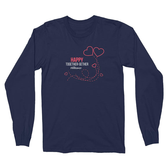 Happy Together Gether with Hearts Long Sleeve Unisex T-Shirt