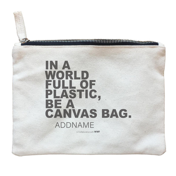 In a World Full Of Plastic Be A Tote Bag Addname Zipper Pouch