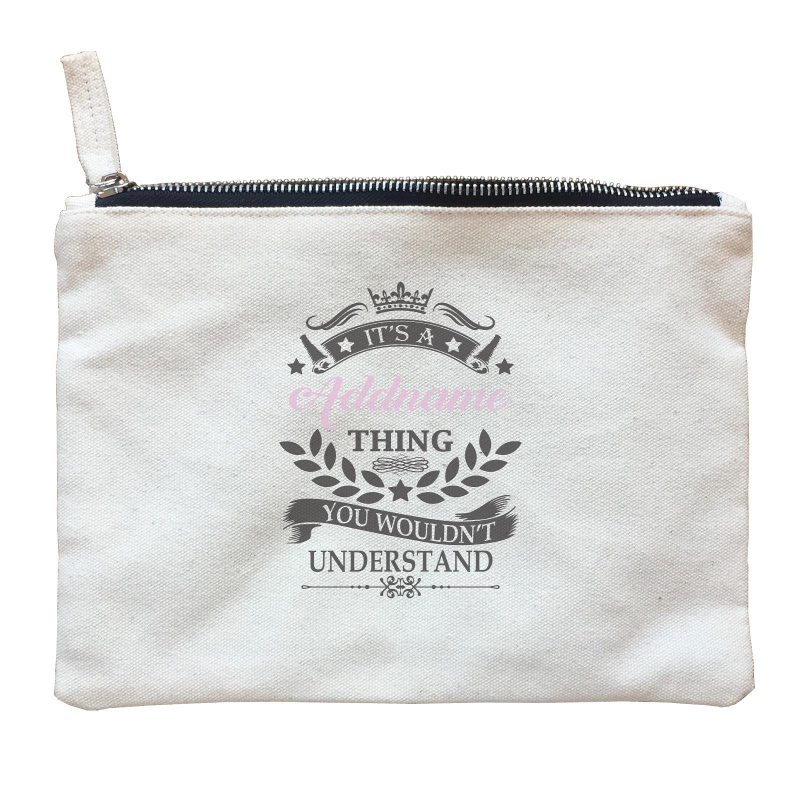 Personalize It Awesome It's A Thing You Wouldn't Understand Crown with Pink Colour Addname Zipper Pouch