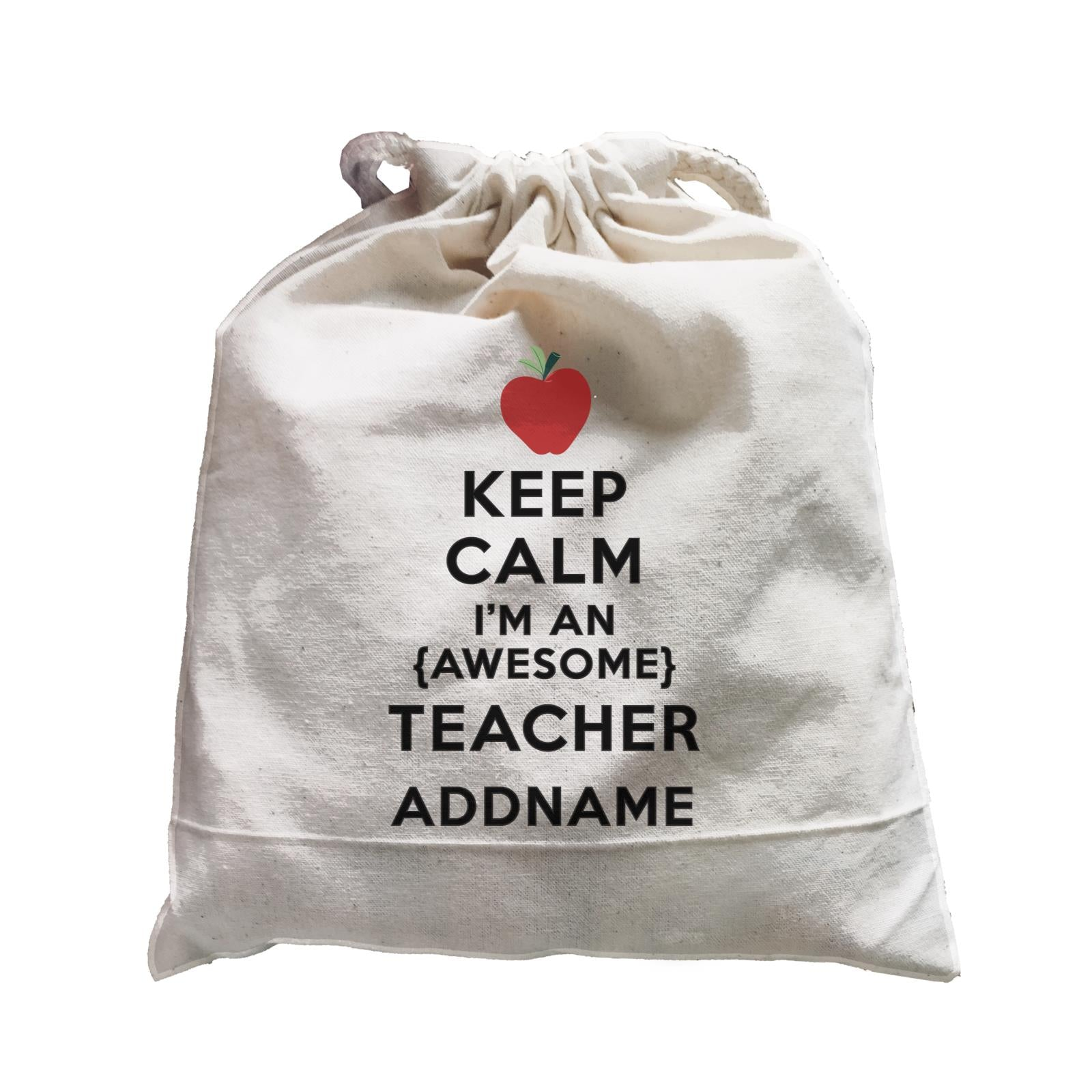 Teacher Quotes Keep Calm I'm An Awesome Teacher Addname Satchel