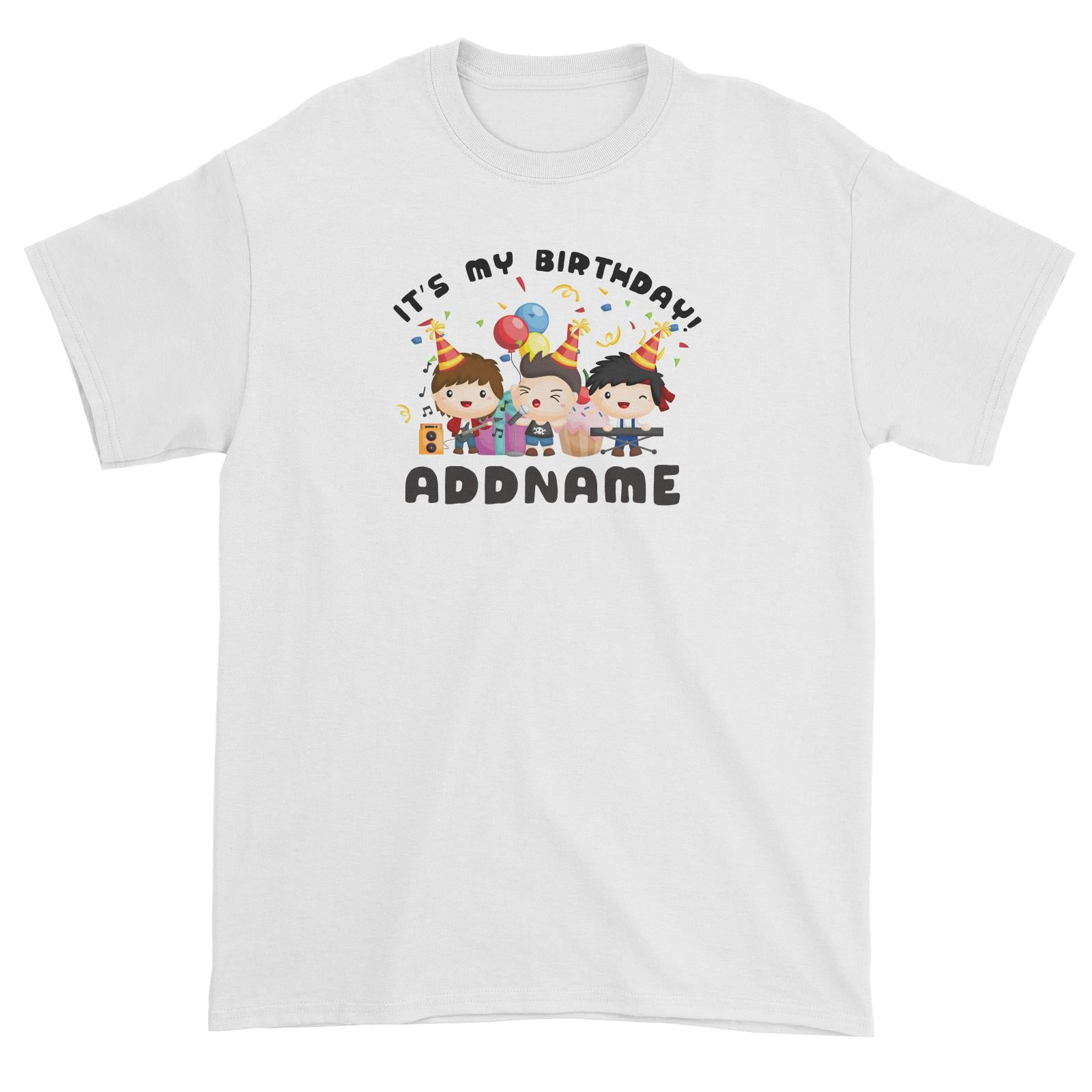 Birthday Music Band Boy Group It's My Bitrhday Addname Unisex T-Shirt