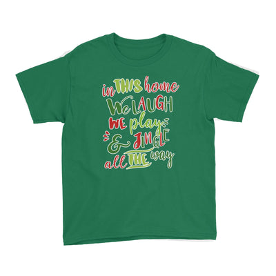 In This Home We Laugh, We Play & Jingle All The Way Lettering Kid's T-Shirt Christmas Matching Family
