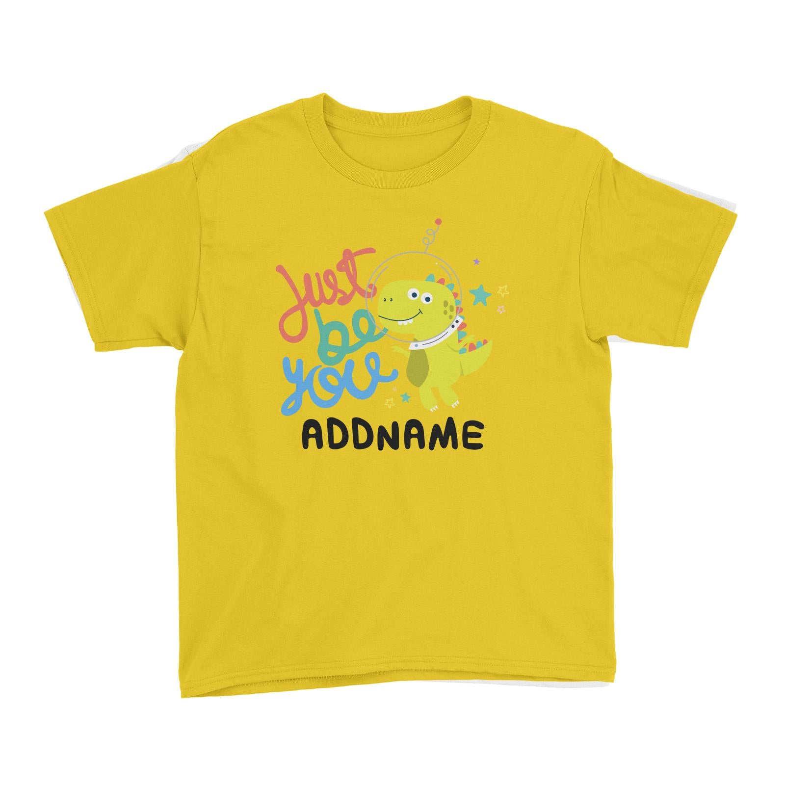 Children's Day Gift Series Just Be You Space Dinosaur Addname Kid's T-Shirt