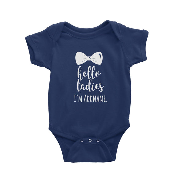 Hello Ladies I'm Addname with Bow Tie Baby Romper Personalizable Designs Basic Newborn