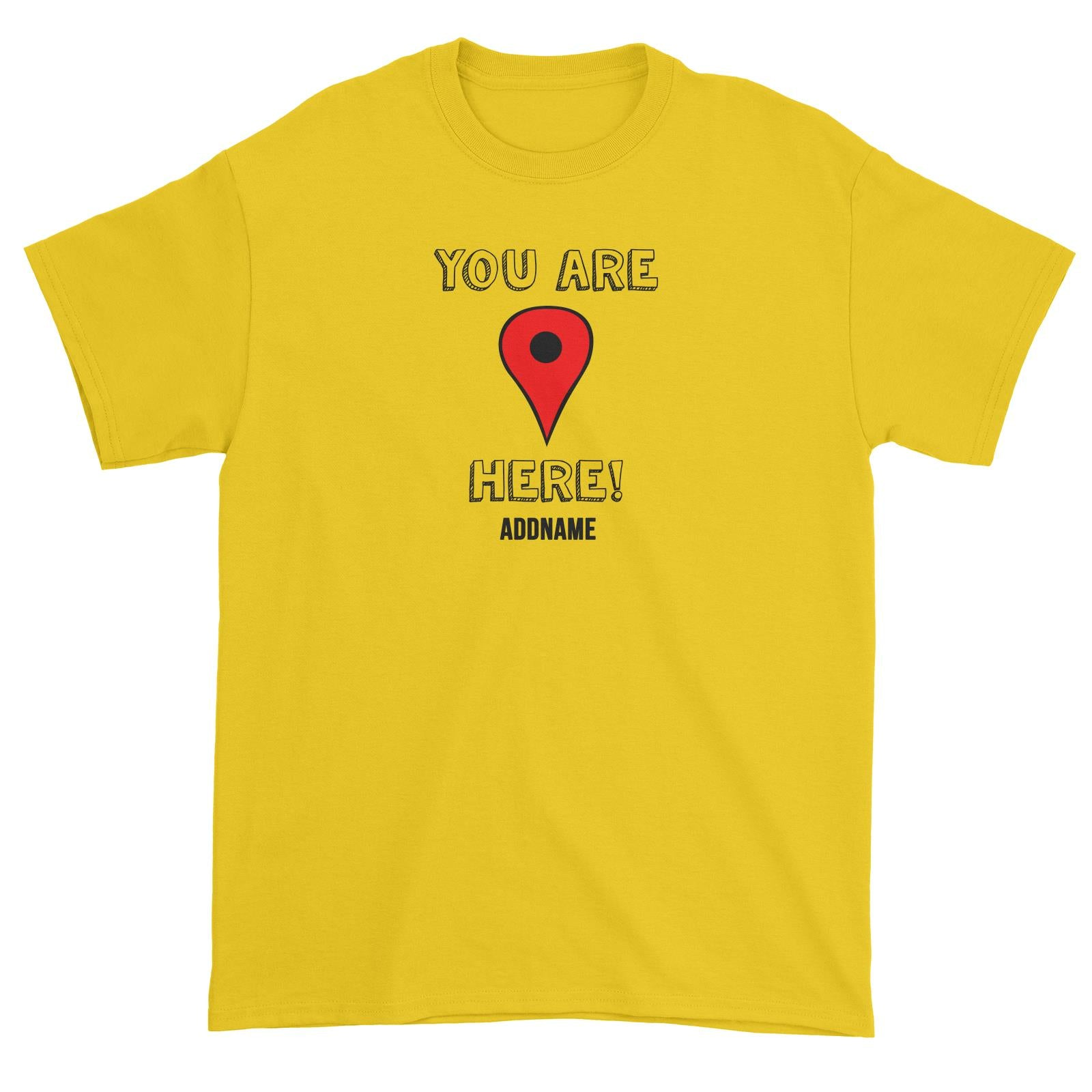 Couple Series You Are Here Addname Unisex T-Shirt
