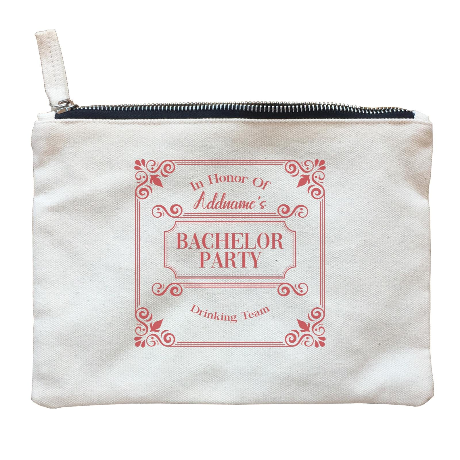 In Honor Of Bachelor Party Drinking Team Addname Zipper Pouch
