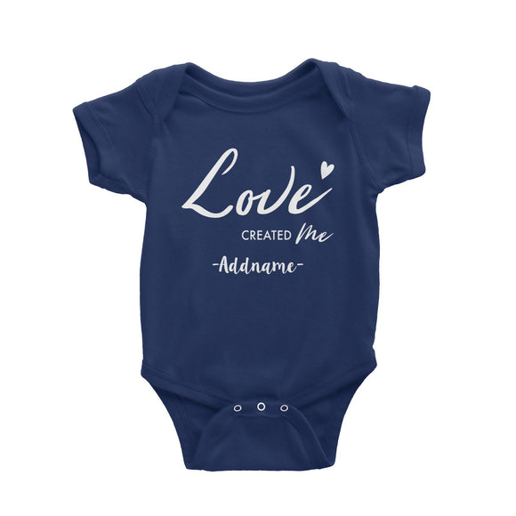 Love Created Me Addname Baby Romper  Matching Family Personalizable Designs