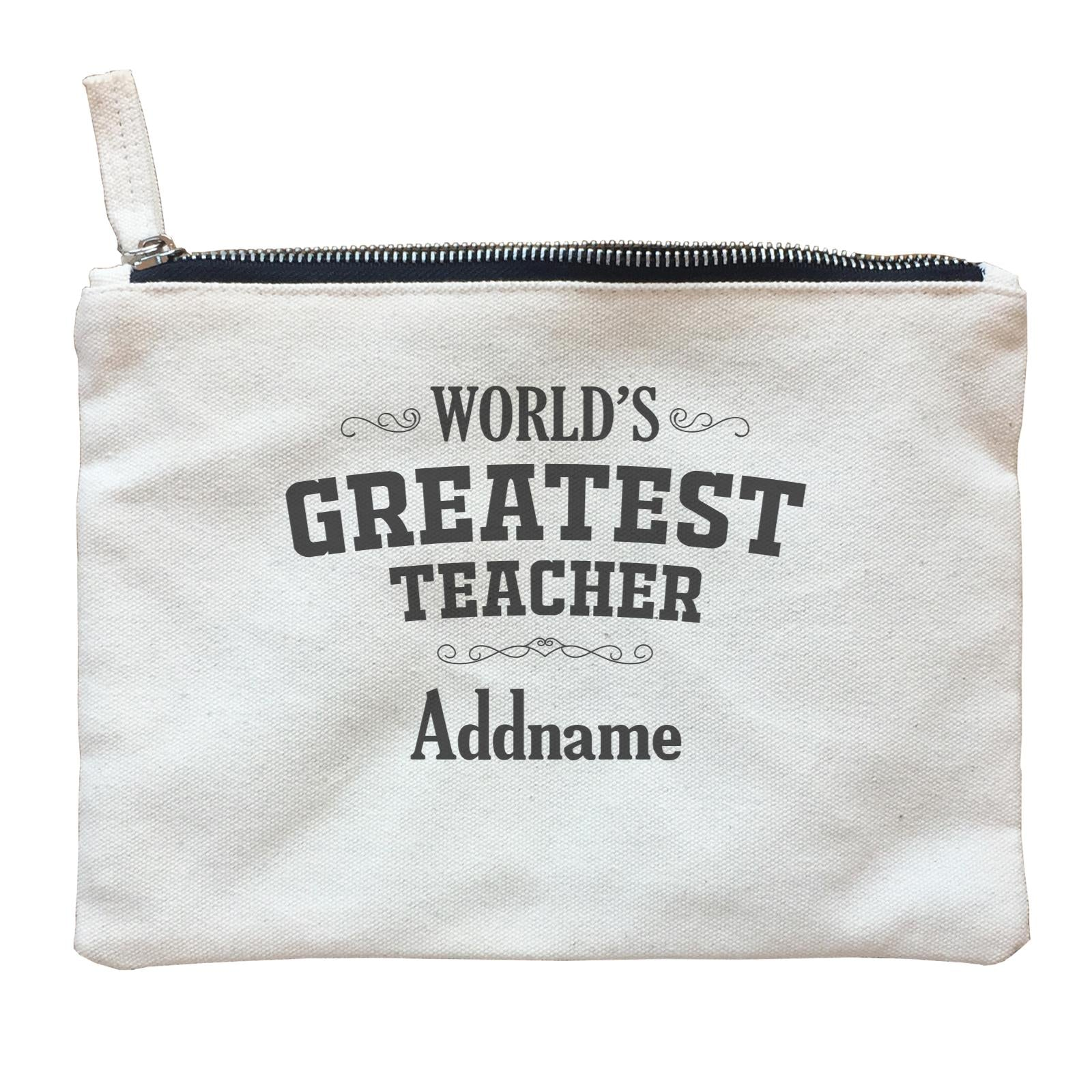 Great Teachers World's Greatest Teacher Addname Zipper Pouch