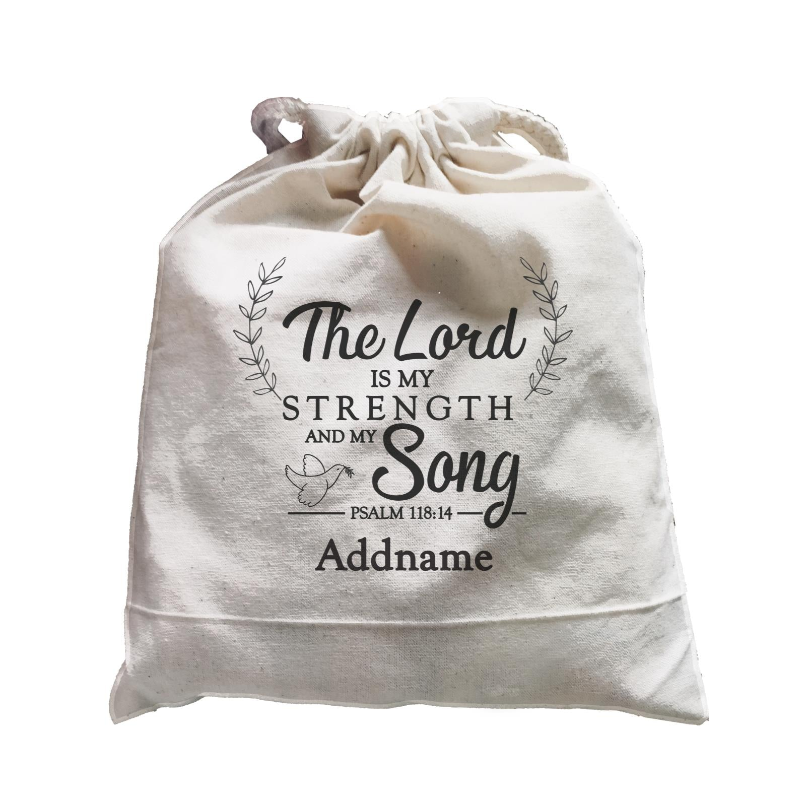 Christian Series The Lord Is My Strength Song Psalm 118.14 Addname Satchel
