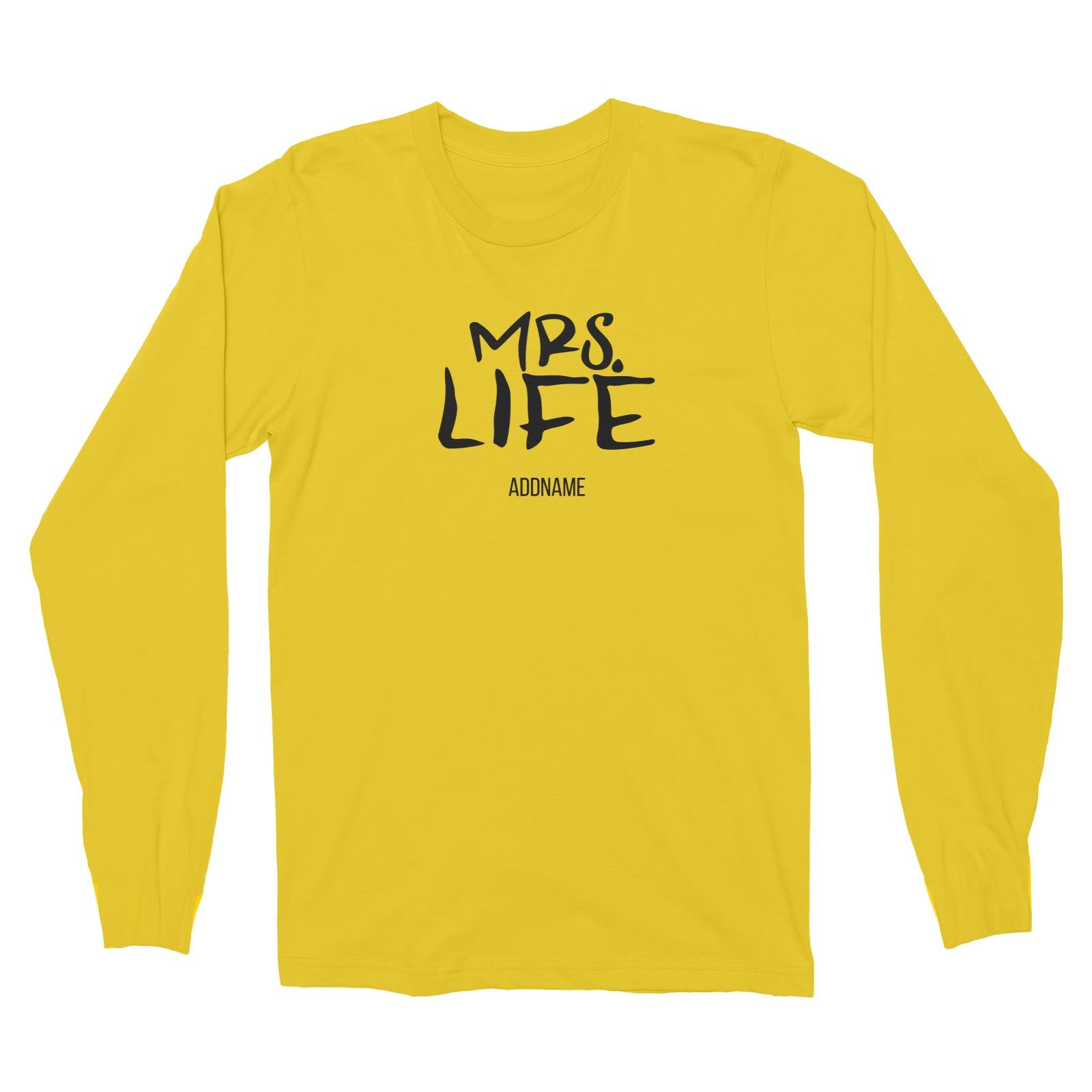 Couple Series Mrs. Good Life Addname Long Sleeve Unisex T-Shirt