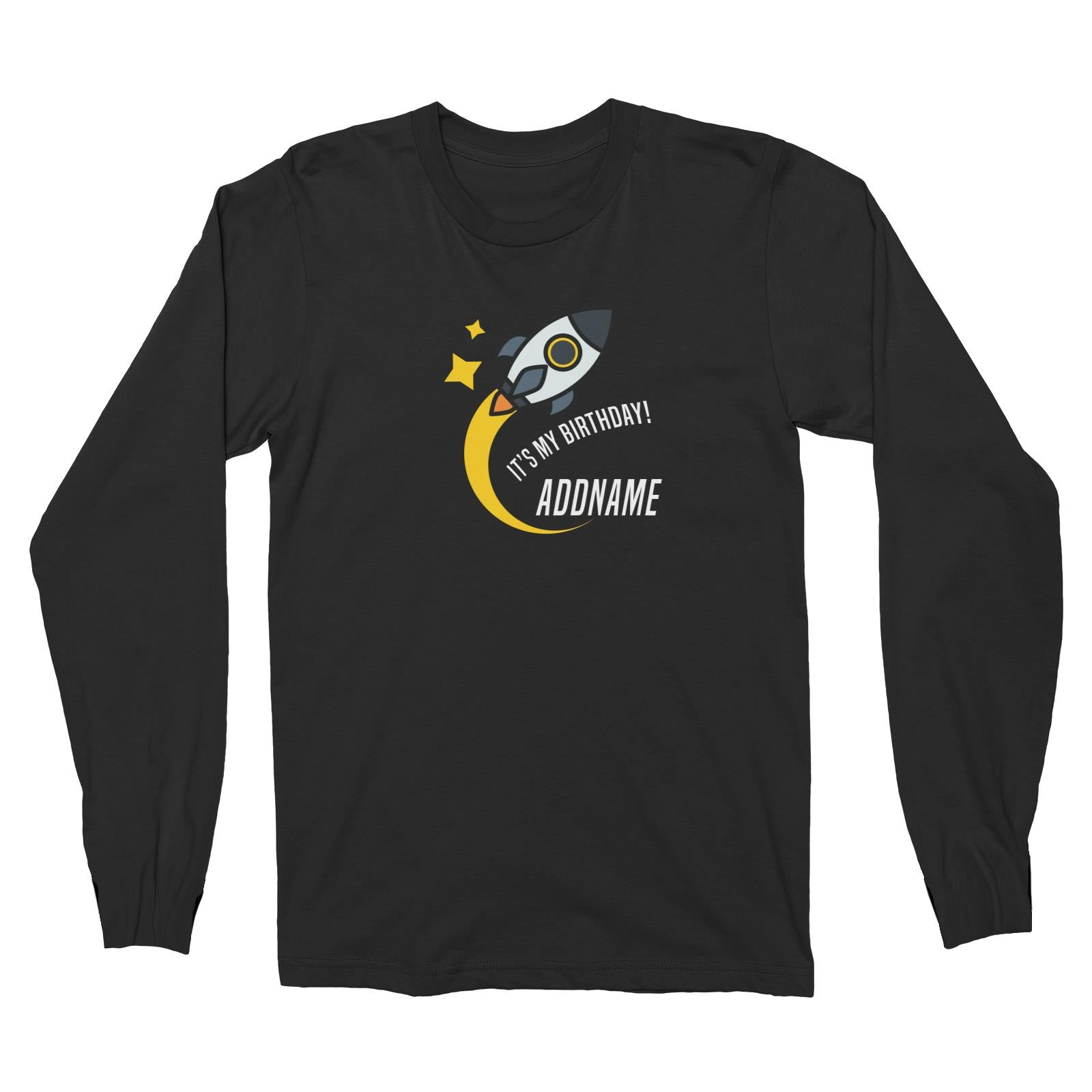 Birthday Flying Rocket To Galaxy It's My Birthday Addname Long Sleeve Unisex T-Shirt