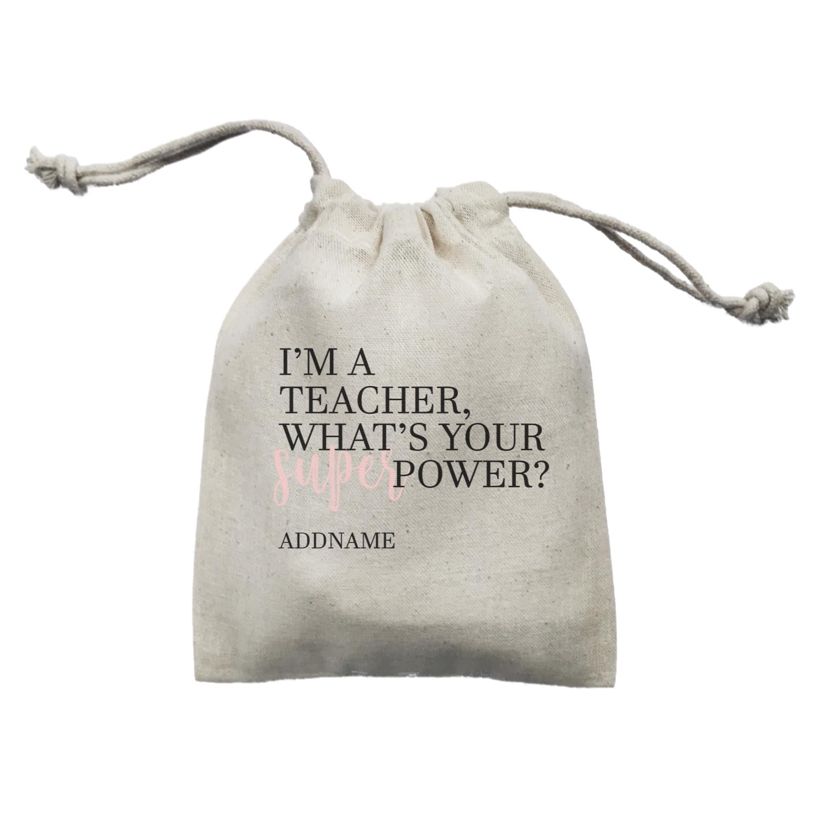 Super Teachers Pink I'm A teacher What's Your Superpower Addname Mini Accessories Mini Pouch