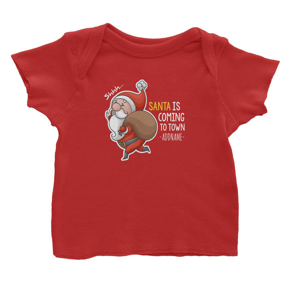 Santa Is Coming To Town Addname Baby T-Shirt Christmas Matching Family Personalizable Designs Cute