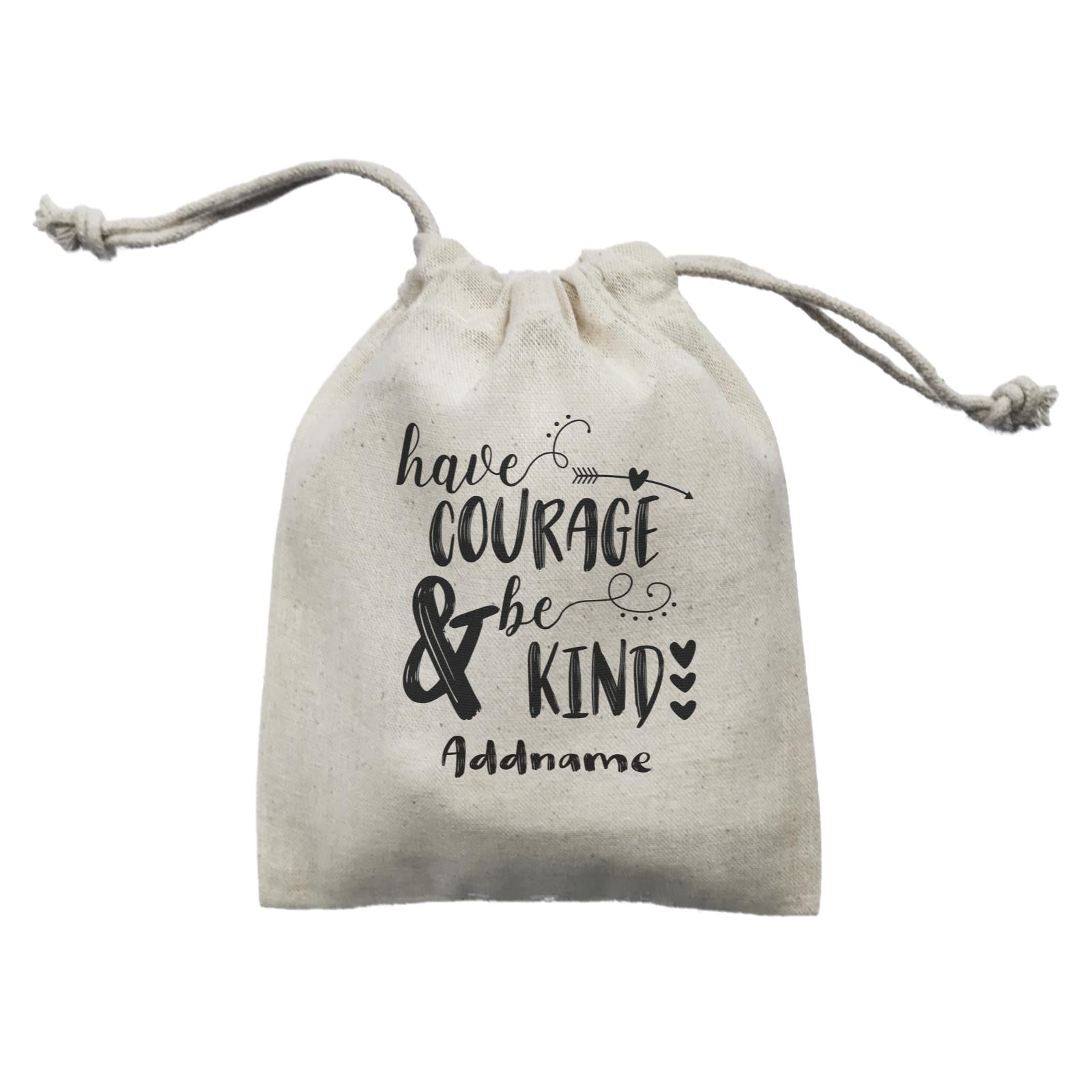 Inspiration Quotes Have Courage And Be Kind Addname Mini Accessories Mini Pouch