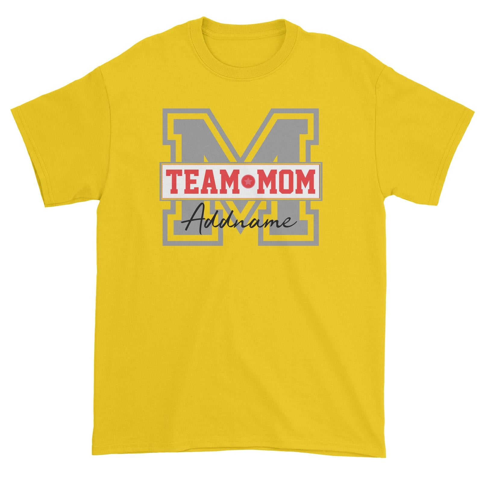 Team Mom Addname Unisex T-Shirt