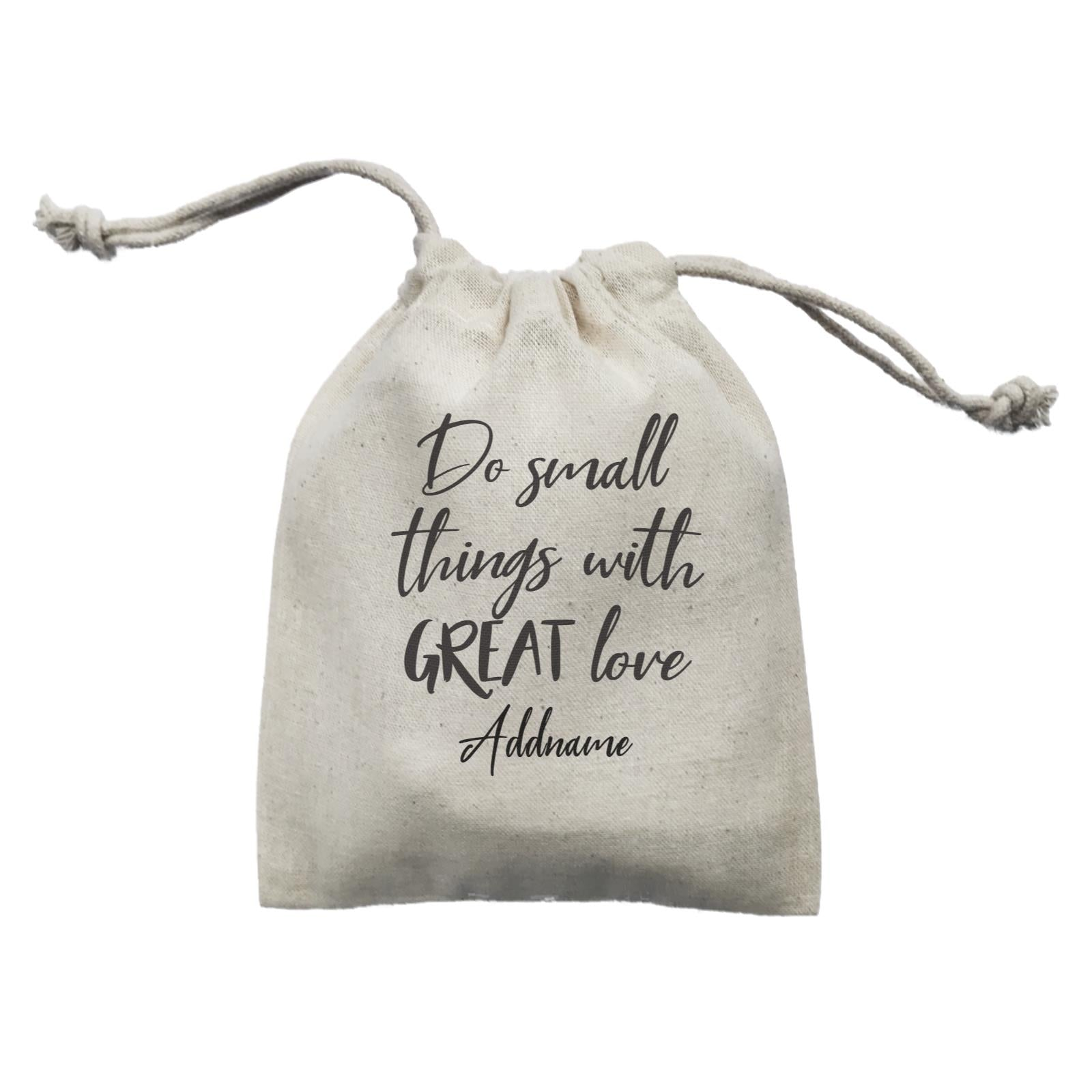 Inspiration Quotes Do Small Things With Great Love Addname Mini Accessories Mini Pouch