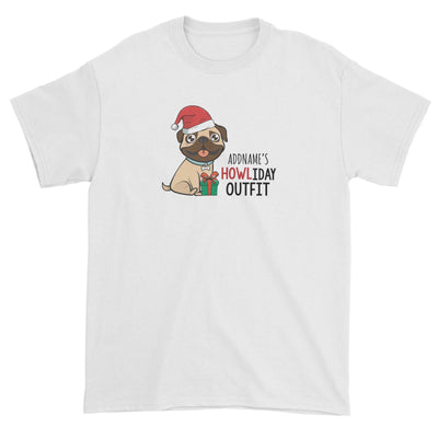 Cute Pug Addname's Howliday Outfit Unisex T-Shirt Christmas Animal Funny Personalizable Designs