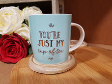 "Load image into Gallery viewer, Ceramic Mug ""You're Just My Cup of Tea"" - A Pinch of Love Gifts"