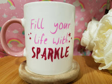"Load image into Gallery viewer, Ceramic Mug ""Fill your life with Sparkle"" - A Pinch of Love Gifts"