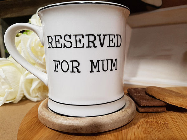 "Ceramic Mug ""Reserved for Mum"" - A Pinch of Love Gifts"