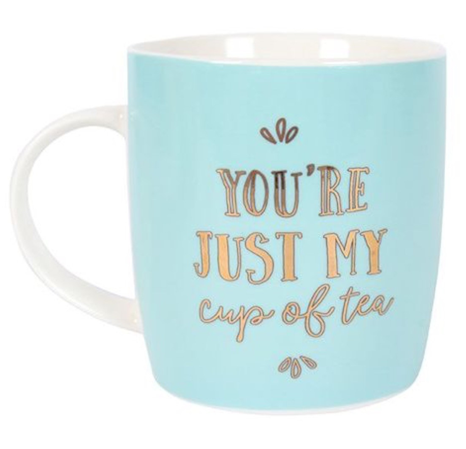 "Ceramic Mug ""You're Just My Cup of Tea"" - A Pinch of Love Gifts"