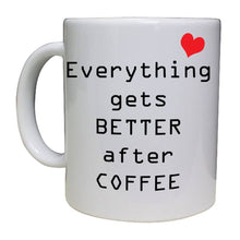 Load image into Gallery viewer, Everything gets better after coffee - Personalised Mug - A Pinch of Love Gifts