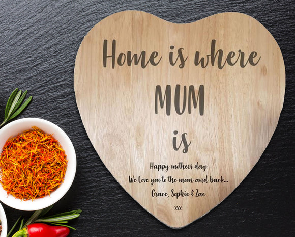 Home is where Mum is Chopping Board - A Pinch of Love Gifts