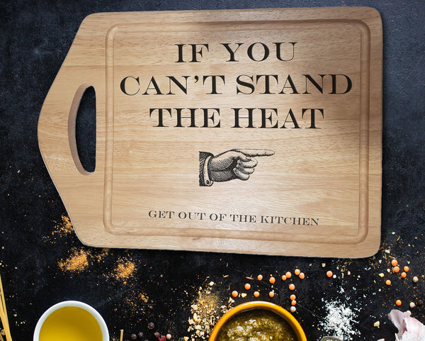"Engraved ""Can't stand the heat!"" Chopping Board - A Pinch of Love Gifts"
