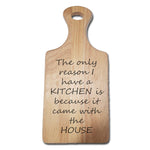 """Kitchen came with the house!"" Chopping Board - A Pinch of Love Gifts"