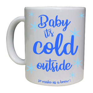 It's Cold Outside Personalised Mug