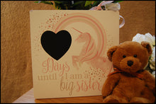 "Load image into Gallery viewer, Wooden Plaque ""Days until i'm a big sister"" - A Pinch of Love Gifts"
