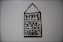 "Load image into Gallery viewer, Glass hanging plaque ""A home without a dog is just a house"" - A Pinch of Love Gifts"