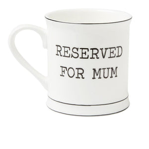 "Ceramic Mug ""Reserved for Mum"""