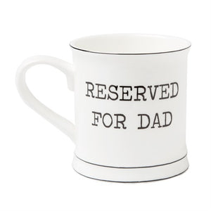 "Ceramic Mug ""Reserved for Dad"" - A Pinch of Love Gifts"
