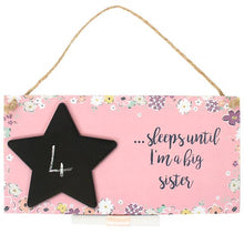 "Load image into Gallery viewer, Chalkboard Plaque ""Sleeps until i'm a big sister"" - A Pinch of Love Gifts"