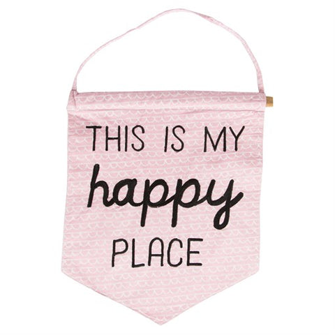 "Cotton Banner ""This is my Happy Place"" - A Pinch of Love Gifts"