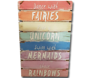 "Wooden Plaque ""Fairies, Unicorn, Mermaids, Rainbows"" - A Pinch of Love Gifts"