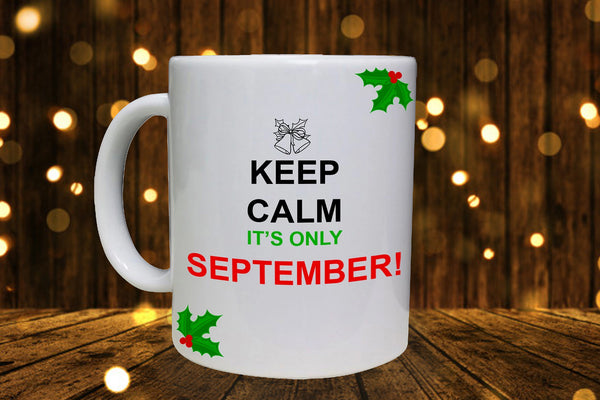 Keep calm it's only September Christmas Personalised Mug - A Pinch of Love Gifts