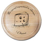 """The secret ingredient is always Cheese!"" Chopping Board - A Pinch of Love Gifts"