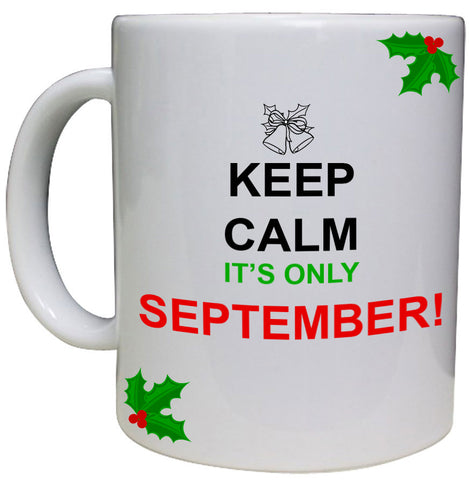 Keep calm it's only September Christmas Personalised Mug